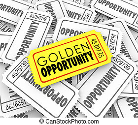 Golden Opportunity Tickets Potential Possibility Great Chance