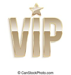 Golden symbol of exclusivity, the label VIP with glitter.