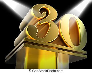 Golden Thirty On Pedestal Meaning Thirtieth Victory Or...