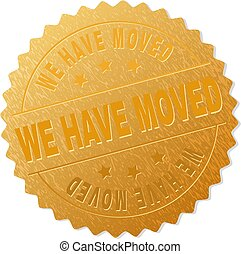 Golden WE HAVE MOVED Award Stamp - WE HAVE MOVED gold stamp ...