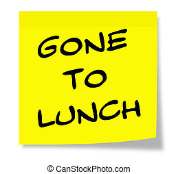 Gone to Lunch written on a paper yellow Sticky Note making a great concept.