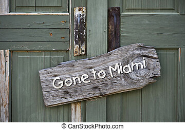 Gone to Miami.
