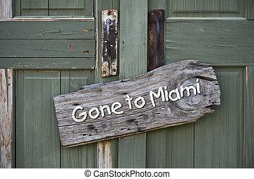 Gone to Miami.