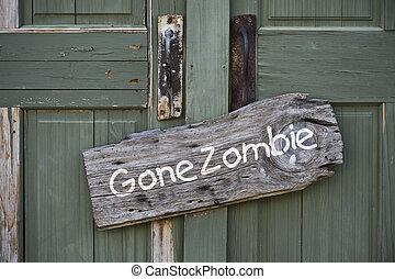Gone Zombie. - Gone zombie sign.