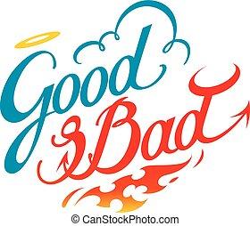 Good and bad - Inscription - good and bad