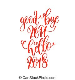 ... Good Bye 2017 Hello 2018   Red Hand Lettering Inscription To... ...