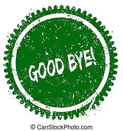 GOOD BYE   round grunge green stamp