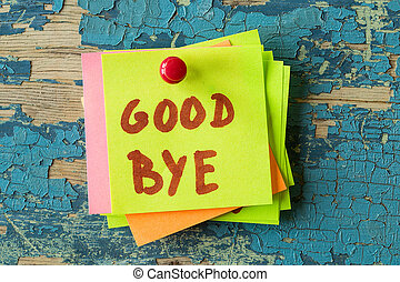 GOOD BYE  text written on sticky note