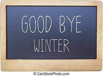 Good bye winter on Blank blackboard isolated on white background