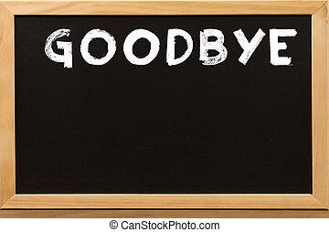 Good Bye write by white chalk on a blackboard.