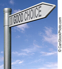 good choice road sign choose the best only exellent quality,...