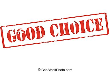 Good choice - Rubber stamp with text good choice inside,...