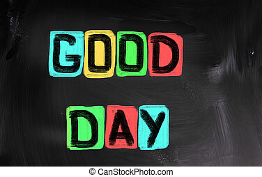 Good Day Concept