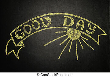 Good day with Ribbon Banner, written with chalk on a blackboard