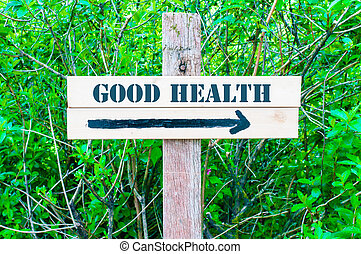 GOOD HEALTH Directional sign - GOOD HEALTH written on...