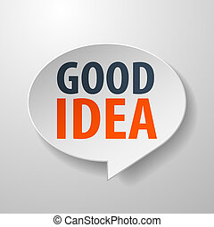 Good idea 3d Speech Bubble on white background