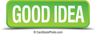 good idea green 3d realistic square isolated button
