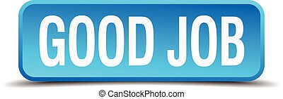 Good job blue 3d realistic square isolated button