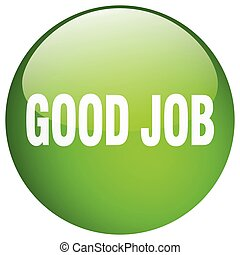 good job green round gel isolated push button