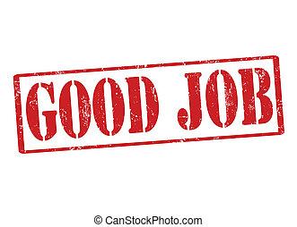 Good job stamp - Good job grunge rubber stamp on white, ...