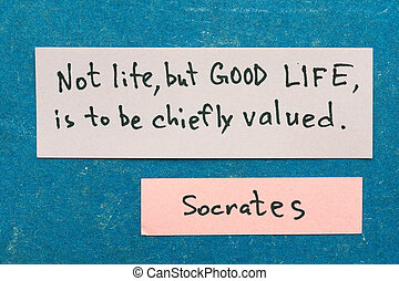 good life - famous ancient Greek philosopher Socrates quote ...