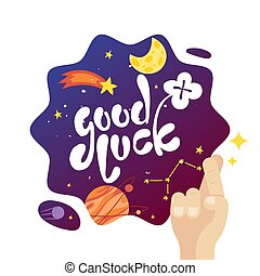 Good luck poster with space view in cartoon style, vector illustration. Typographic banner with stars, planet, moon and comet. Hand with crossed fingers as symbol of good luck