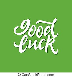 Good Luck - vector hand drawn brush pen lettering