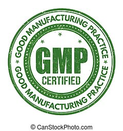 Good Manufacturing Practice ( GMP ) sign or stamp - Good...
