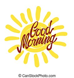 Good morning calligraphic inscription and hand-drawn yellow...