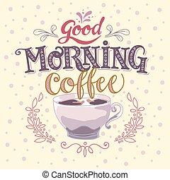 good morning coffee hand made