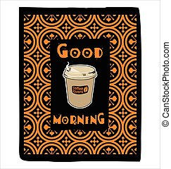 good morning coffee lovers paper cup vector illustration.eps