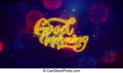 Good Morning Greeting Text Sparkle Particles on Colored Fireworks