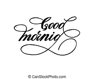 Good morning hand lettering inscription to winter holiday design, black and white ink calligraphy