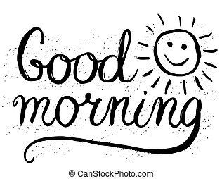 Good morning lettering - Good morning - lettering, sketchy...