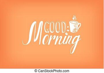Good morning lettering - Good morning my sunshine....