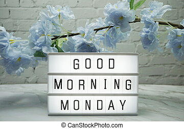 Good Morning Monday word in light box with Flowers ...