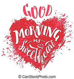 Good morning my sweetheart. Hand lettering card