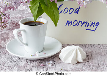 Good Morning note, coffee cup and liliac flowers