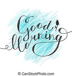 good morning text - good morning lettering, vector...