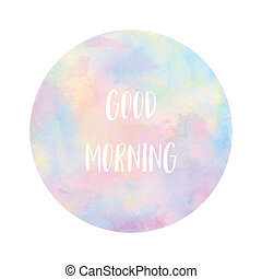 Good morning text on pastel watercolor background