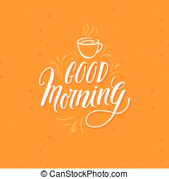 Good morning - Vector greeting card, poster or placard...