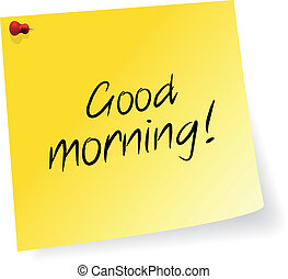 Good Morning - Yellow Sticky Note With Good Morning Message...