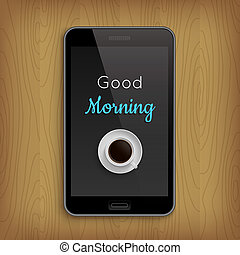 Good morning with coffee cup in phone