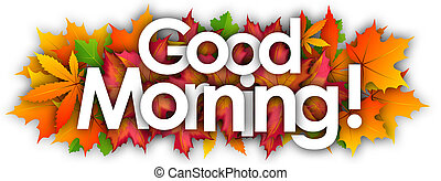 good morning word and autumn leaves background