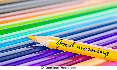 Good morning wording with yellow pencil