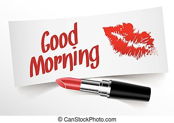 Good Morning written on note by lipstick with kiss