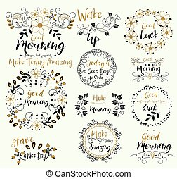 Good Morning.Have a Nice Day.Wake Up.Hello.Make Today...