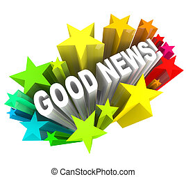 The words Good News in a colorful burst of stars or fireworks to announce information that is exciting and you've been waiting to read or hear