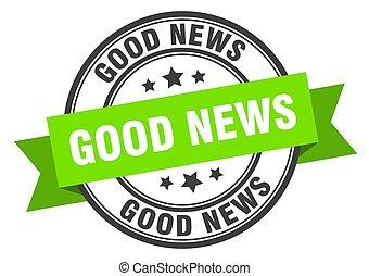 good news label sign. round stamp. band. ribbon - good news ...