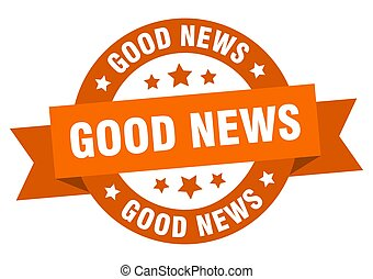 good news round ribbon isolated label. good news sign